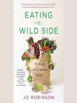 Eating on the Wild Side by Jo Robinson