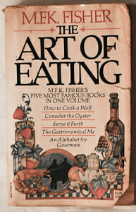 The Art of Eating (Tales of the Wild West) by M.F.K Fisher