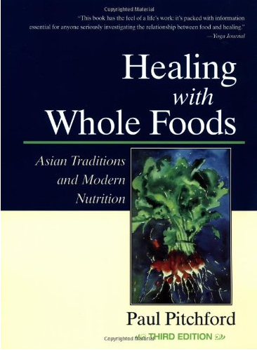 #2 Healing Through Whole Foods by Paul Pitchford
